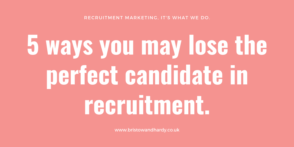5 ways you may lose the perfect candidate in recruitment.