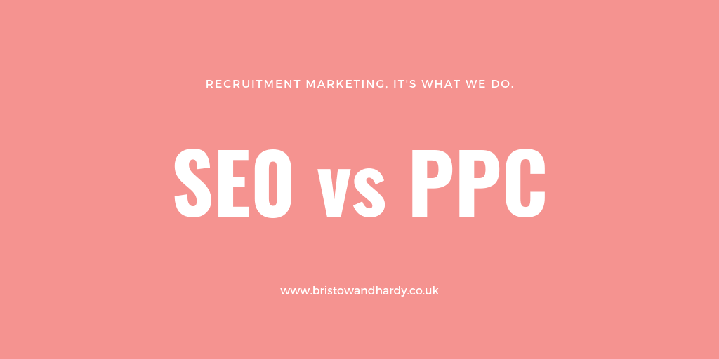Recruitment Marketing: SEO vs PPC