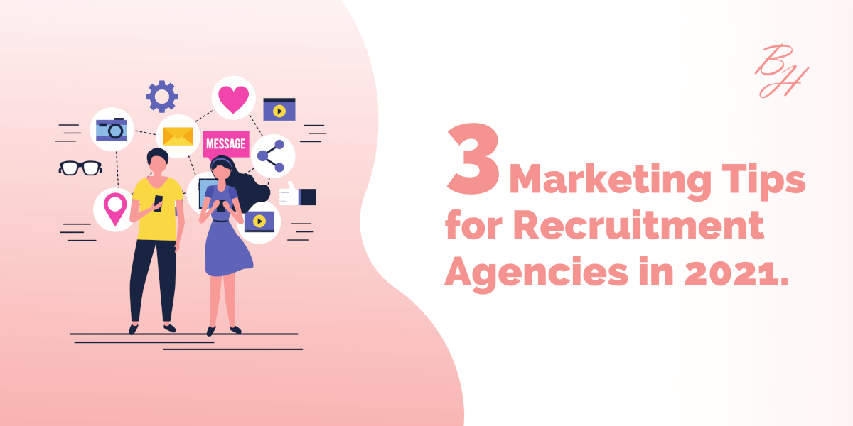 3 Marketing tips for Recruitment agencies in 2021